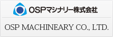 OSP MACHINERY CO., LTD.